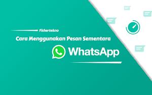 Psst! Cara Menggunakan Fitur Pesan Sementara di WhatsApp (Disappear Message)