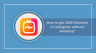 How to get 1000 followers on Instagram without boosting?