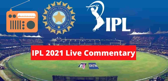 How to listen to IPL 2021 Live Radio Commentary