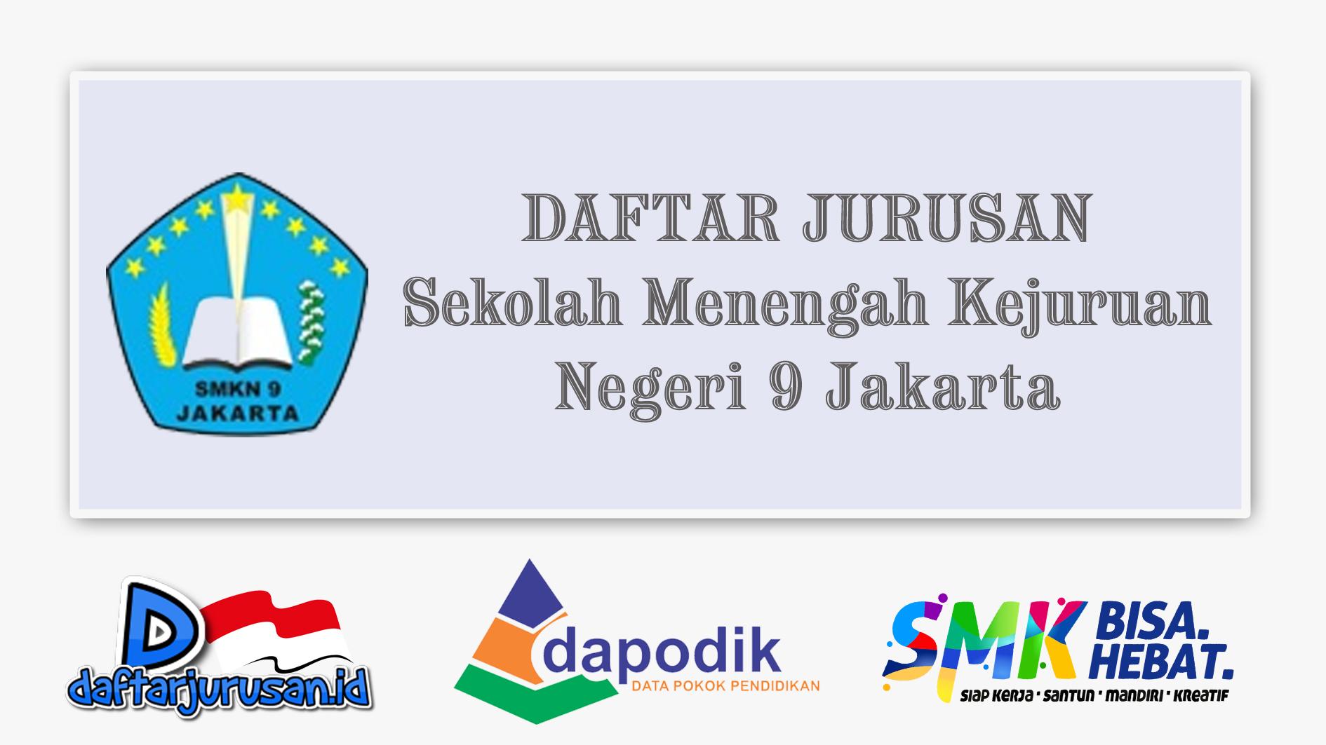 Daftar Jurusan SMK Negeri 9 Jakarta Barat
