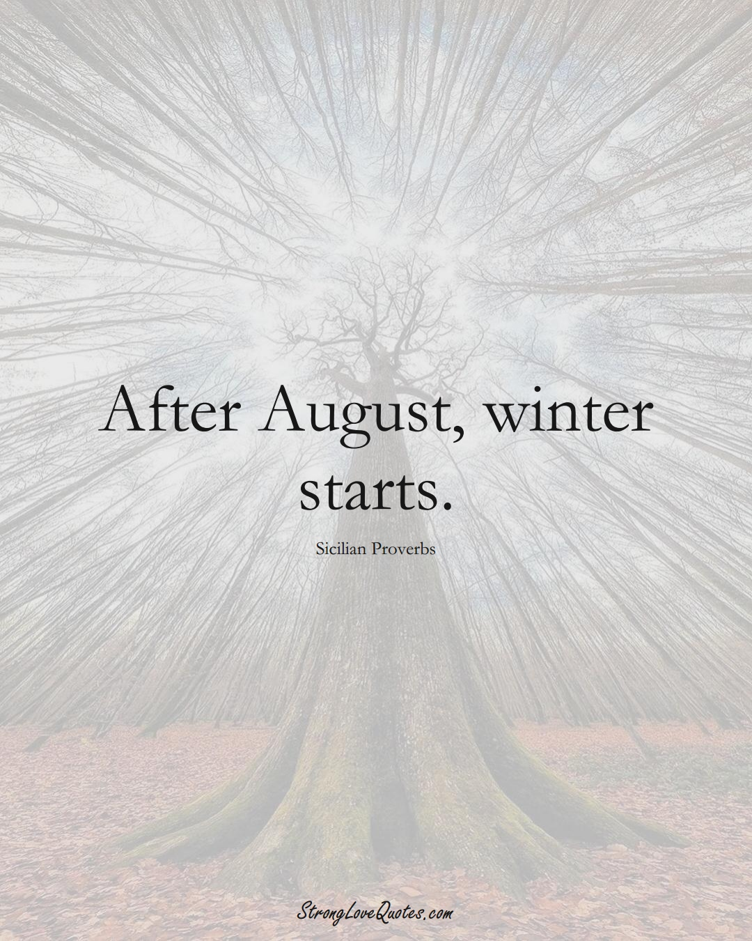 After August, winter starts. (Sicilian Sayings);  #EuropeanSayings
