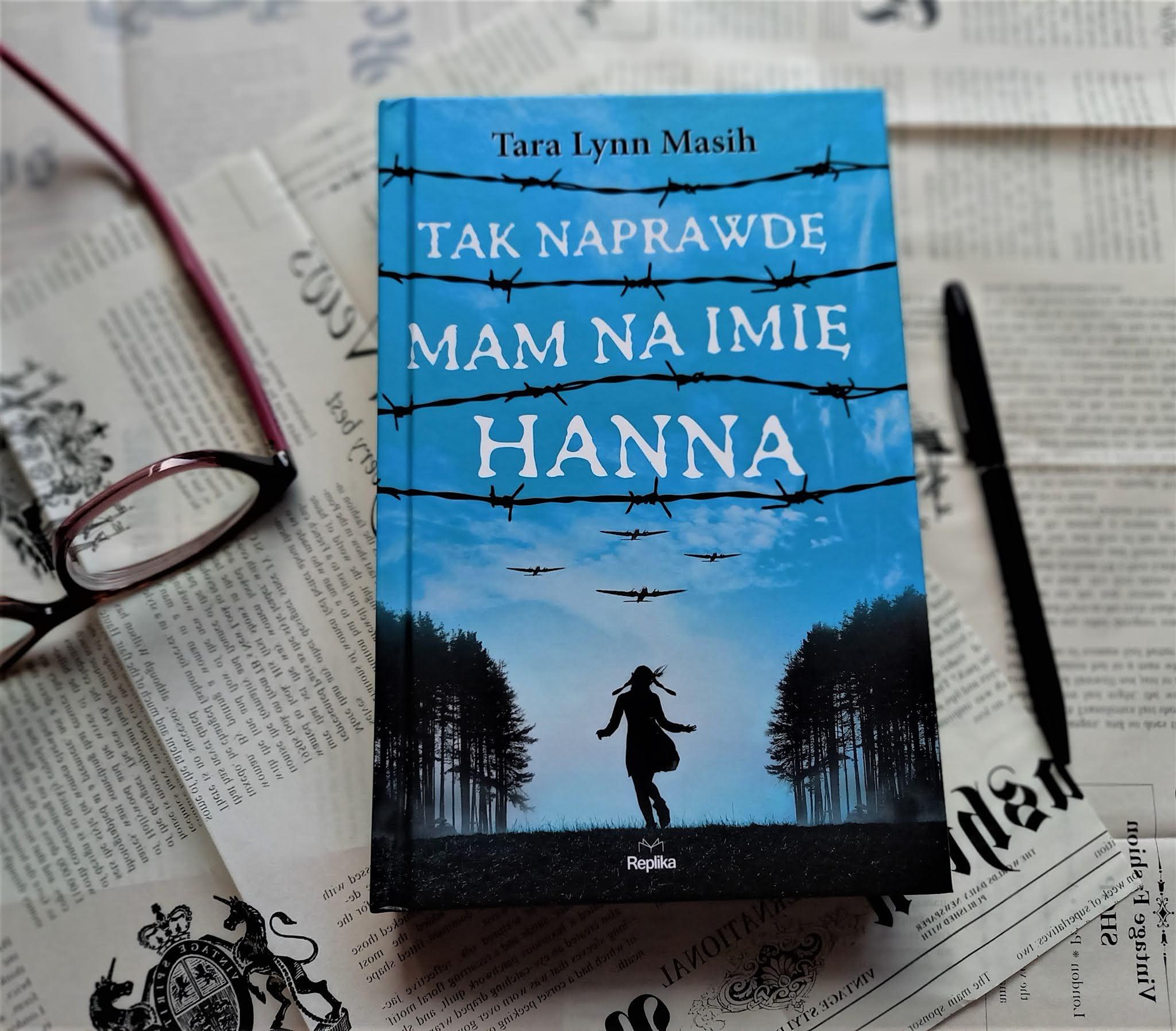 """Jak cudownie jest żyć, czyli recenzja książki """"Tak naprawdę mam na imię Hanna"""" Tary Lynn Masih"""