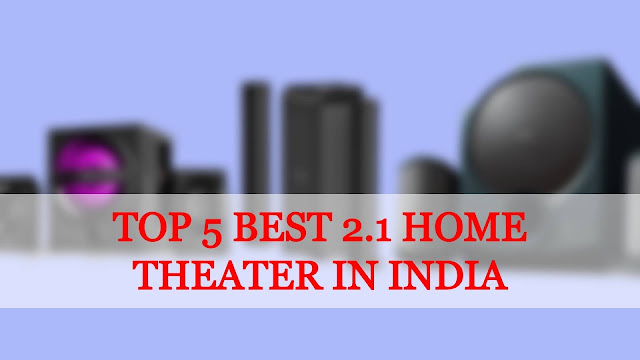 Top 5 Best 2.1 Home Theater in India