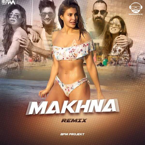 Drive Makhna Song Remix BPM Projekt