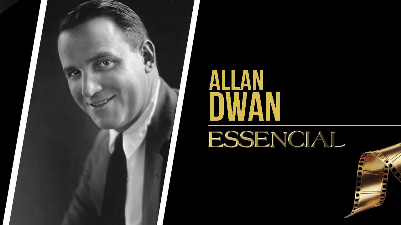 allan-dwan-10-filmes-essenciais