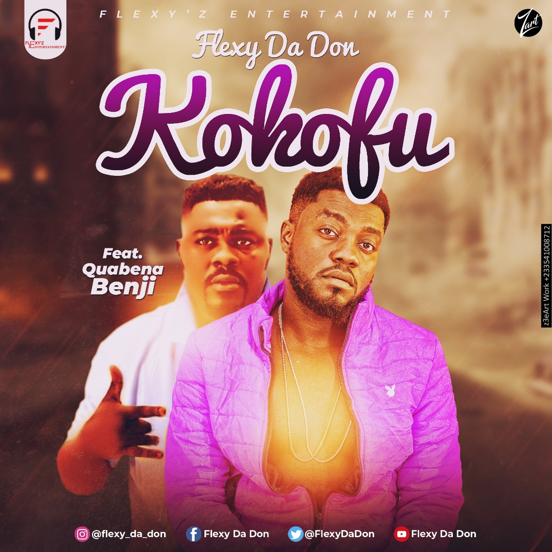 Flexy Da Don – Kokofu ft. Quabena Benji
