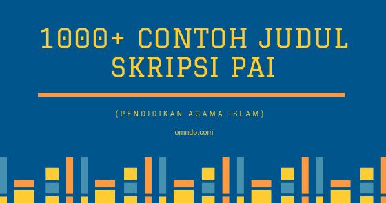 1000 Contoh Judul Skripsi Pai Pendidikan Agama Islam Terlengkap