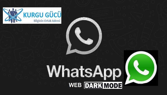 """WhatsApp Web'e """"Karanlık Mod"""" Özelliği Geliştirildi - Kurgu Gücü"""