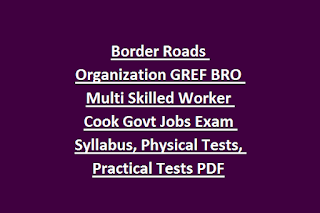 Border Roads Organization GREF BRO Multi Skilled Worker Cook Govt Jobs Exam Syllabus, Physical Tests, Practical Tests PDF
