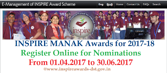 Ministry of Science & Technology|Department of Science & Technolog|MHRD Inspire Awards Nominations for the year 2016-17 @www.inspireawards-dst.gov.in|E-Management of Inspire Awrds Scheme Ministry of Human Resource Development MHRD India is inviting Nominations for Fresh Inspire Awards for the year 2016-17 at its Official website MHRD http://www.inspireawards-dst.gov.in Innovation in Science Pursuit for Inspired Research(INSPIRE) is a National Programme implemented by the Ministry for attraction of talent amongst students to study science and pursue career with research./2016/08/mhrd-inspire-awards-nominations-2016-17-ministry-of-science-technology-department-www-inspireawards-dst-gov-in.html