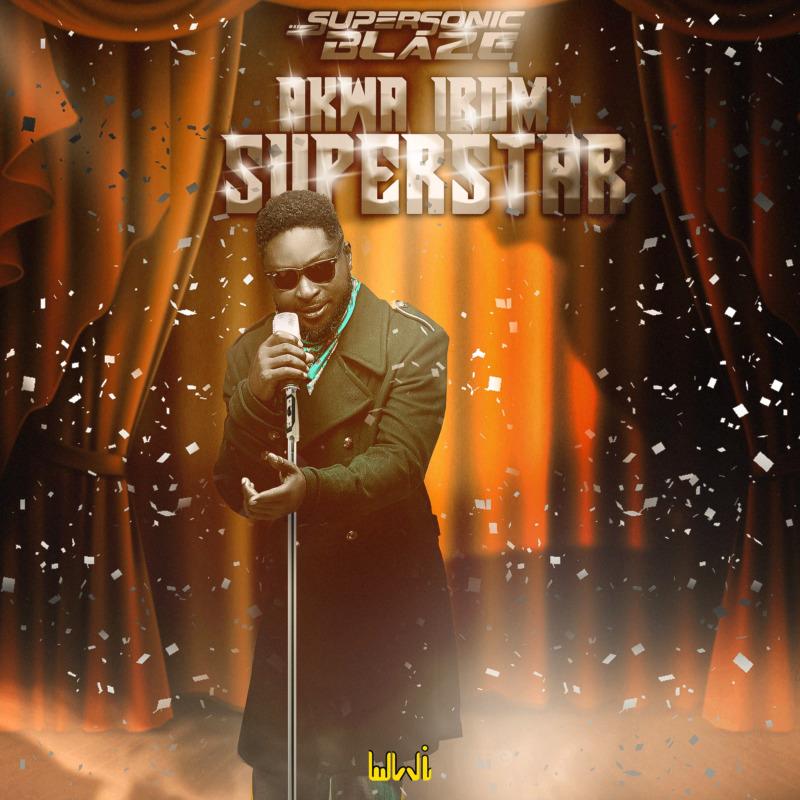"Supersonic Blaze – ""Akwa Ibom Superstar"" | @supersonicblaze #Arewapublisize"