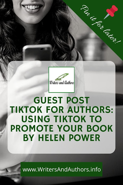 guest post TikTok for Authors Using TikTok to promote your book by Helen Power