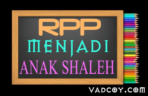 RPP PAI Kelas 5 Tahun 2021/2022, Materi Cita-citaku Menjadi Anak Shaleh