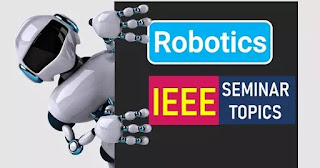 IEEE seminar topics on robotics
