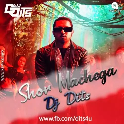 Shor Machega - Yo Yo Honey Singh (Remix) DJ Dits