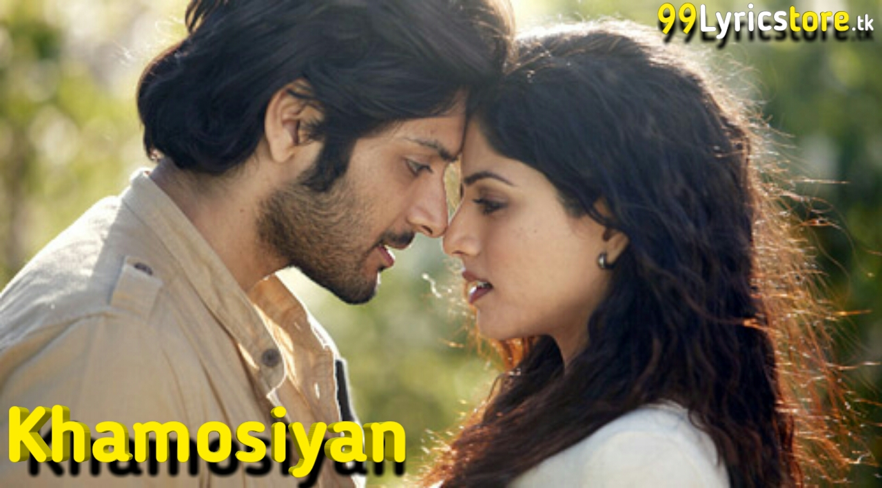 Ali Fazal, sapna pabbi Song Lyrics, Khamoshiyan Arijit Singh Song Title Song Lyrics