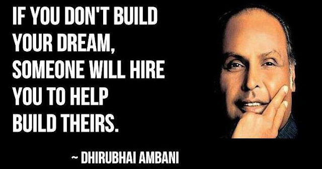 Famous quote by dhirubhai ambani