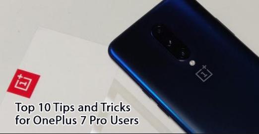 Tips dan Trik yang Perlu Anda Ketahui pada OnePlus 7 Pro