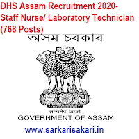 Director of Health Services (DHS) Assam has released a recruitment notification for 768 posts of Staff Nurse, Laboratory Technician. Interested candidates may check the vacancy details and apply online