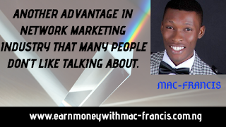 NETWORK MARKETING TRAINING; ANOTHER ADVANTAGE IN NETWORK MARKETING INDUSTRY THAT MANY PEOPLE DON'T LIKE TALKING ABOUT.