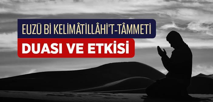 Euzü Bi Kelimâtillâhi't Tammati Min Şerri Ma Halak Duasının Fazileti