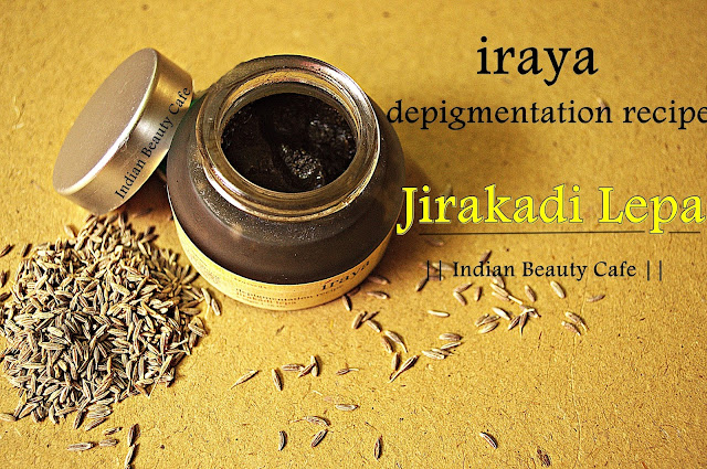 Iraya Jirakadi Lepa Depigmentation Recipe review, swatch, price, buy online india