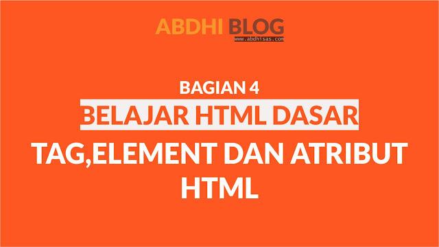Mengenal Tag, Element dan Atribut HTML - Belajar HTML Dasar 4