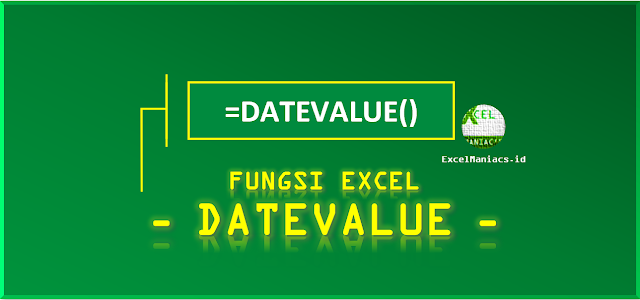 Fungsi Excel DATEVALUE