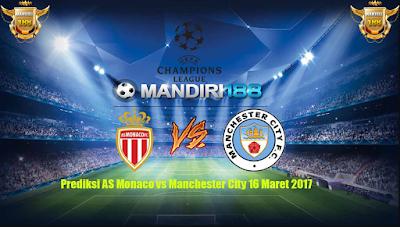 AGEN BOLA - Prediksi AS Monaco vs Manchester City 16 Maret 2017