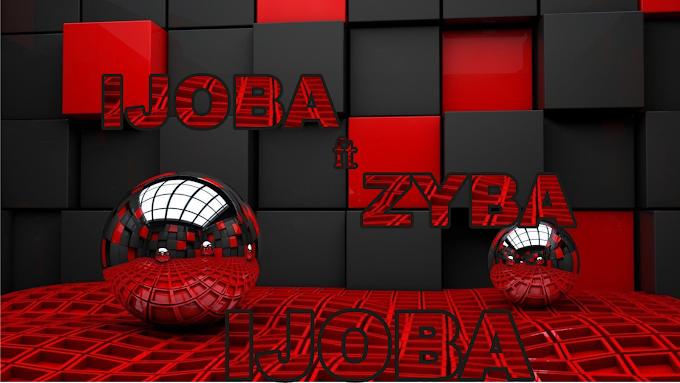 Music: Ijoba ft Zyba - IJOBA