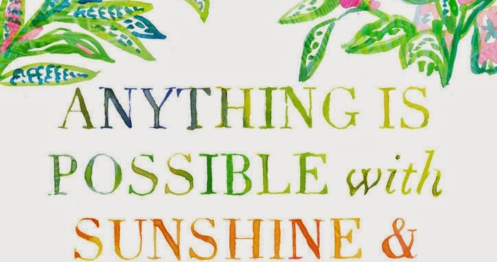 Anything Is Possible With Sunshine And A Little Pink A Flippen Life Adorable Lilly Pulitzer Quotes