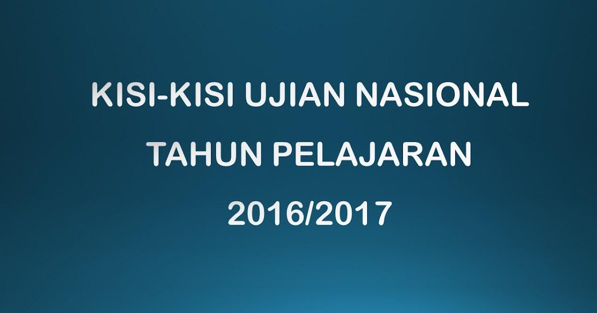 Kisi Kisi Ujian Nasional Tahun Pelajaran 2016 2017 Indahnya Berbagi Kepada Sesama