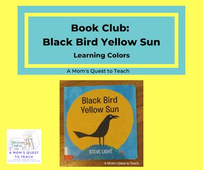 Book Club: Black Bird Yellow Sun Learning Colors; book cover of Black Bird Yellow Sun; A Mom's Quest to Teach Logo