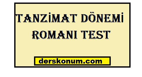 TANZİMAT DÖNEMİ EDEBİYATI ROMANI TEST