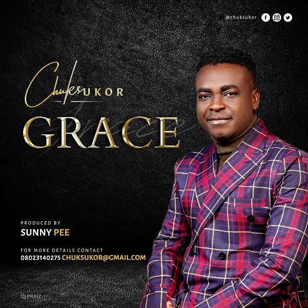 [Audio + Lyrics] Grace - Chuks Ukor