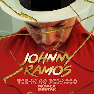 Johnny Ramos - Todos os Pedaços ( 2019 ) [DOWNLOAD]