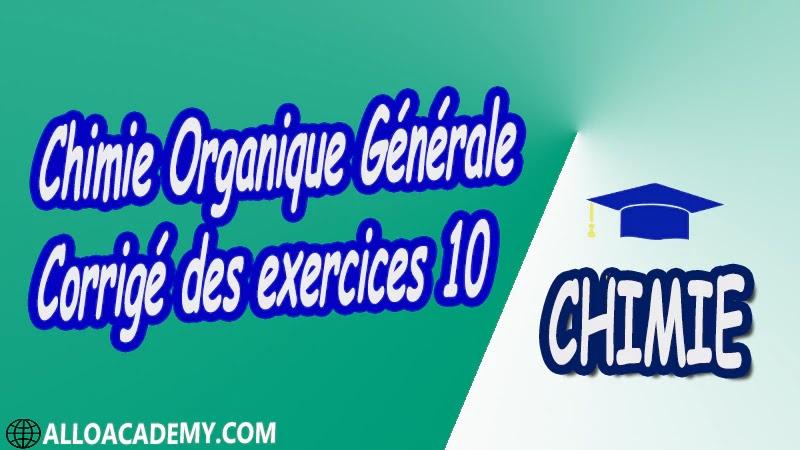 Chimie Organique Générale - Corrigé des exercices 10 pdf