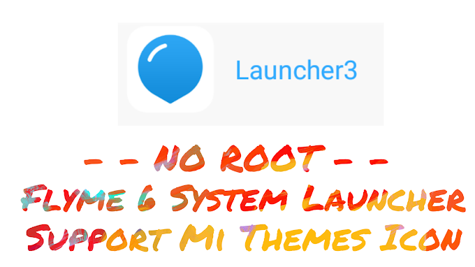 Flyme 6 System Launcher with Supporting Mi Themes Icon[NO ROOT]
