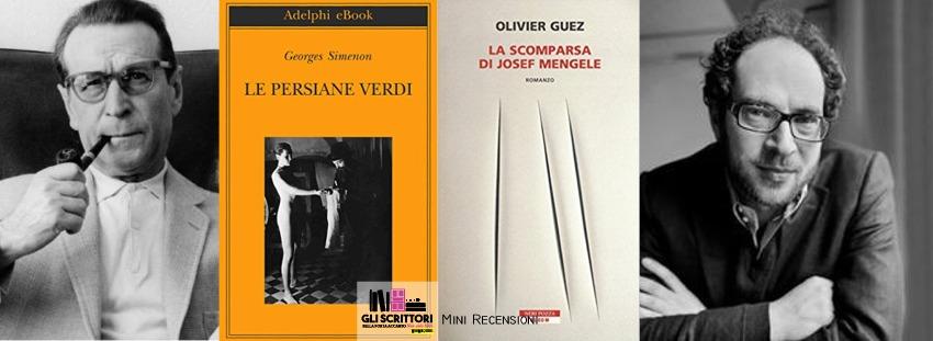 Recensioni: Le persiane verdi e La scomparsa di Josef Mengele - Libri, Gli scrittori della porta accanto