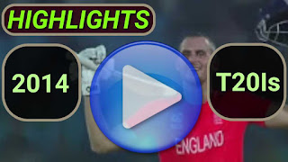 2014 T20I Cricket Matches Highlights Videos