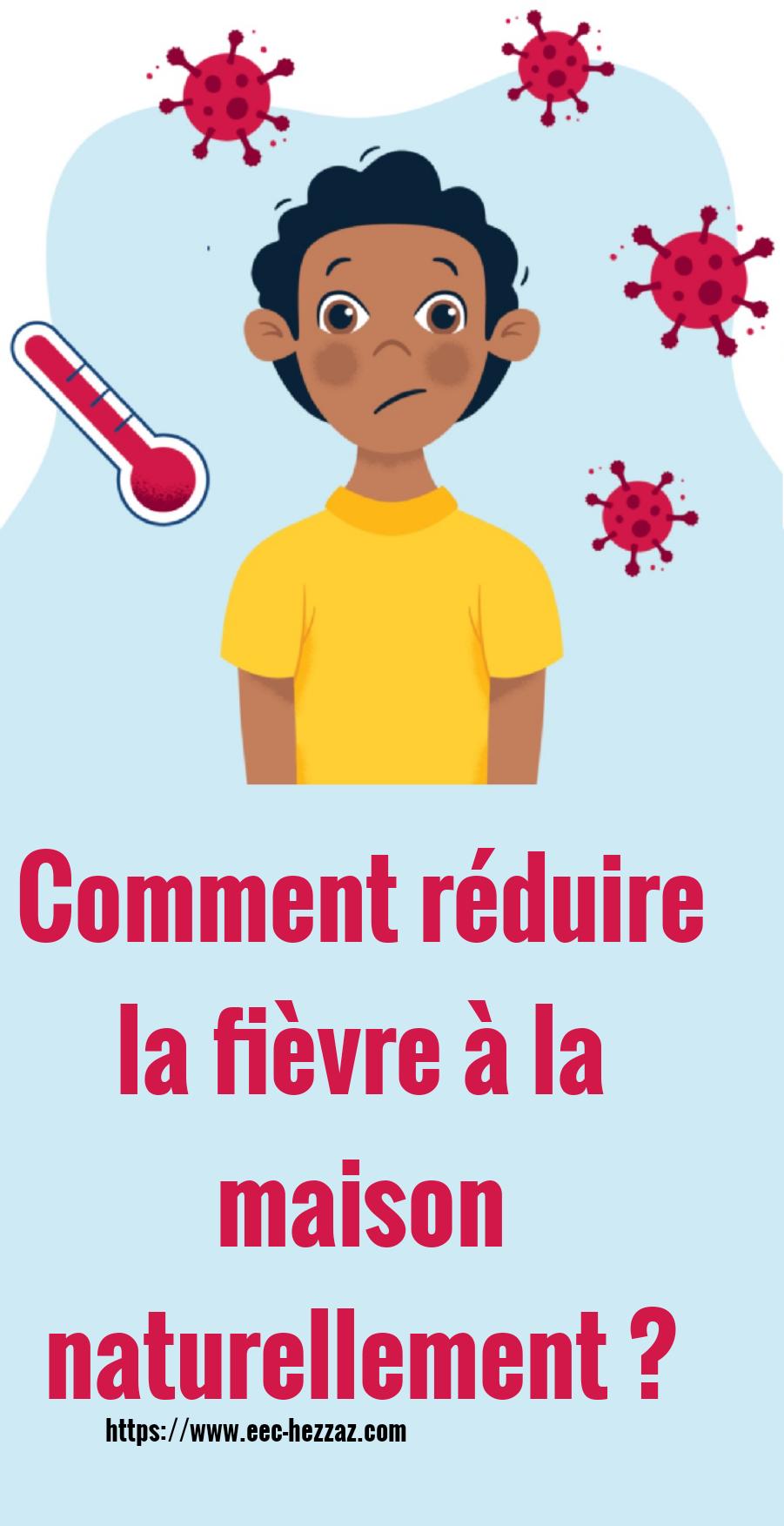 Comment réduire la fièvre à la maison naturellement ?
