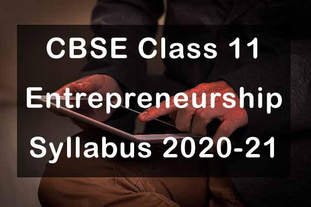 CBSE Class 11 Entrepreneurship Syllabus 2020-21