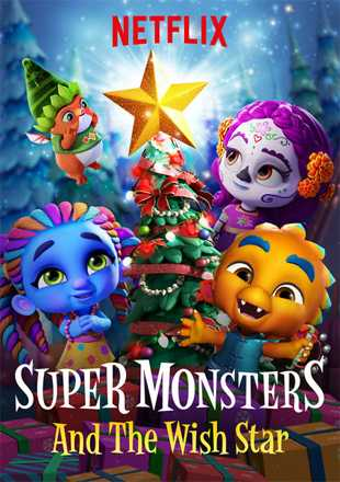 Super Monsters and the Wish Star 2018 BRRip 720p Dual Audio In Hindi English