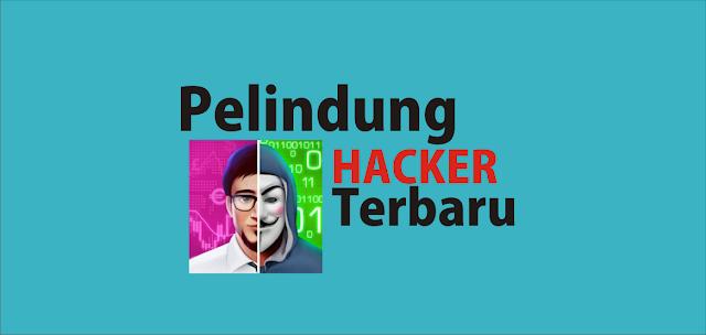 aplikasi perlindungan Hacker Terbaru
