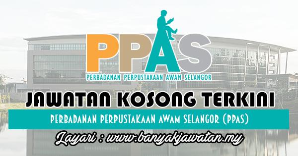 Jawatan Kosong Terkini 2018 di Perbadanan Perpustakaan Awam Selangor (PPAS)