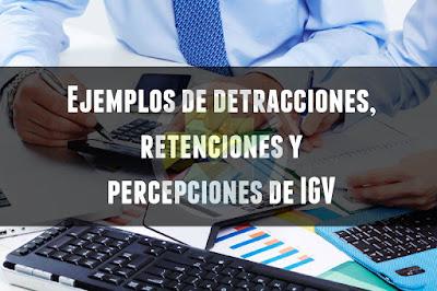 Ejemplos de detracciones, retenciones y percepciones de IGV
