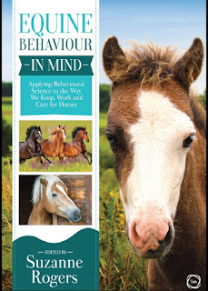 Equine Behaviour in Mind Applying Behavioural Science to the Way We Keep, Work and Care for Horses