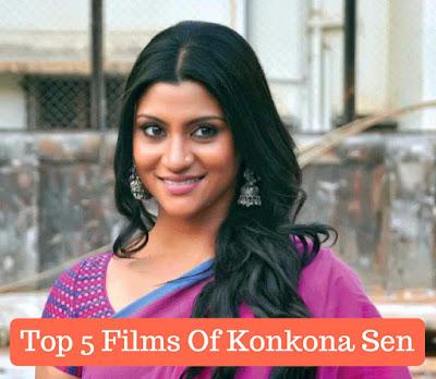Top 5 Films Of Konkona Sen, mydailysolution