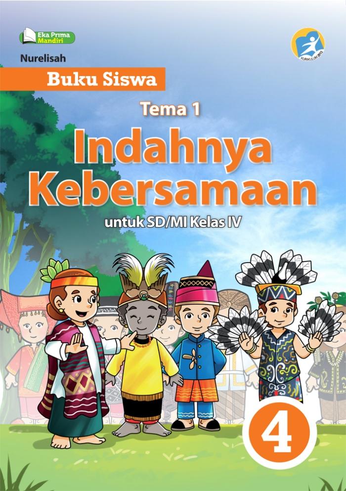 Buku Siswa Tema 1 Indahnya Kebersamaan untuk SD/MI Kelas IV Kurikulum 2013