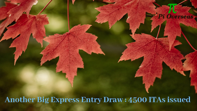 Express Entry Draw : Canada Issues 4500 ITAs